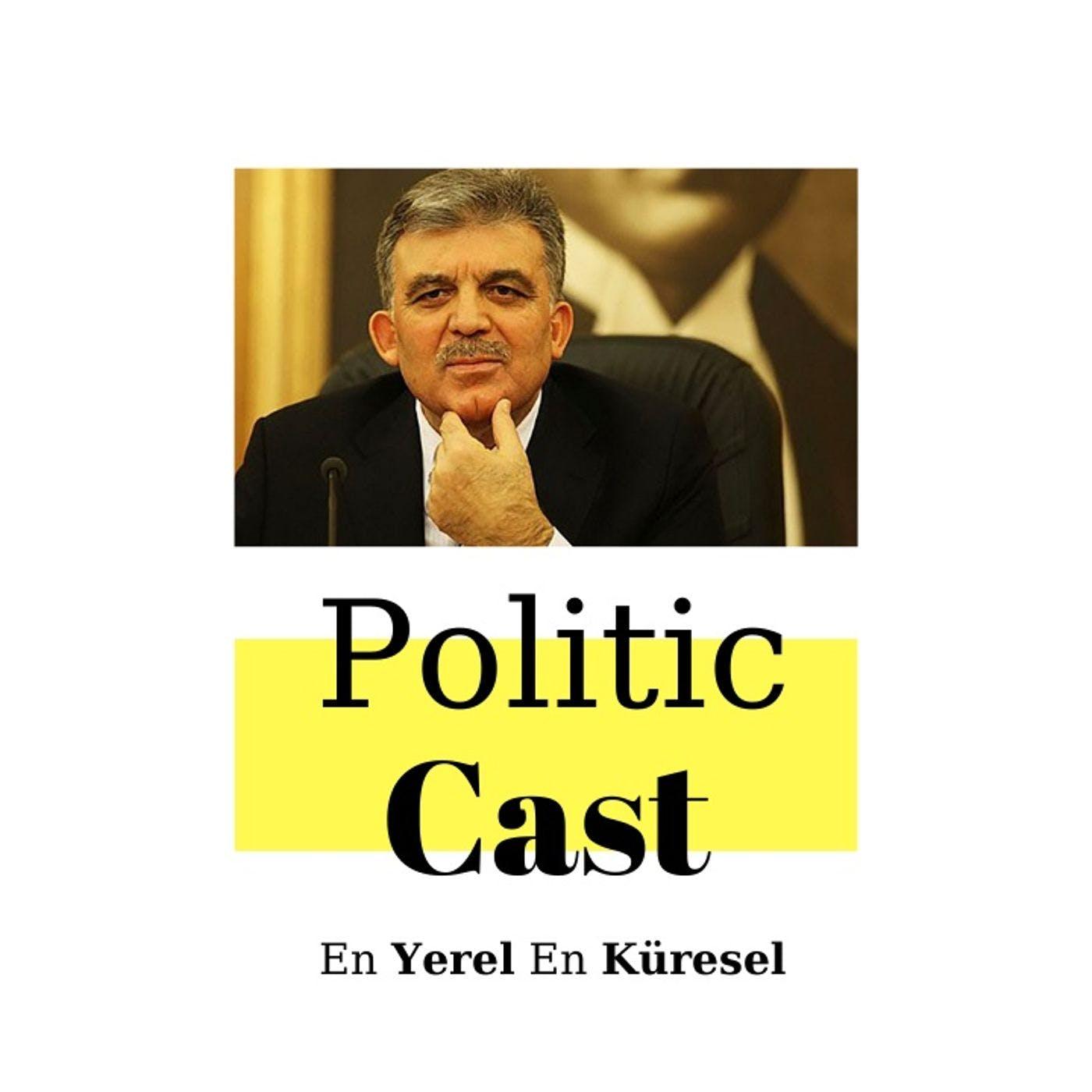 #86: Abdullah Gül'ün Türkiye Siyasetinde Yeri ve Önemi