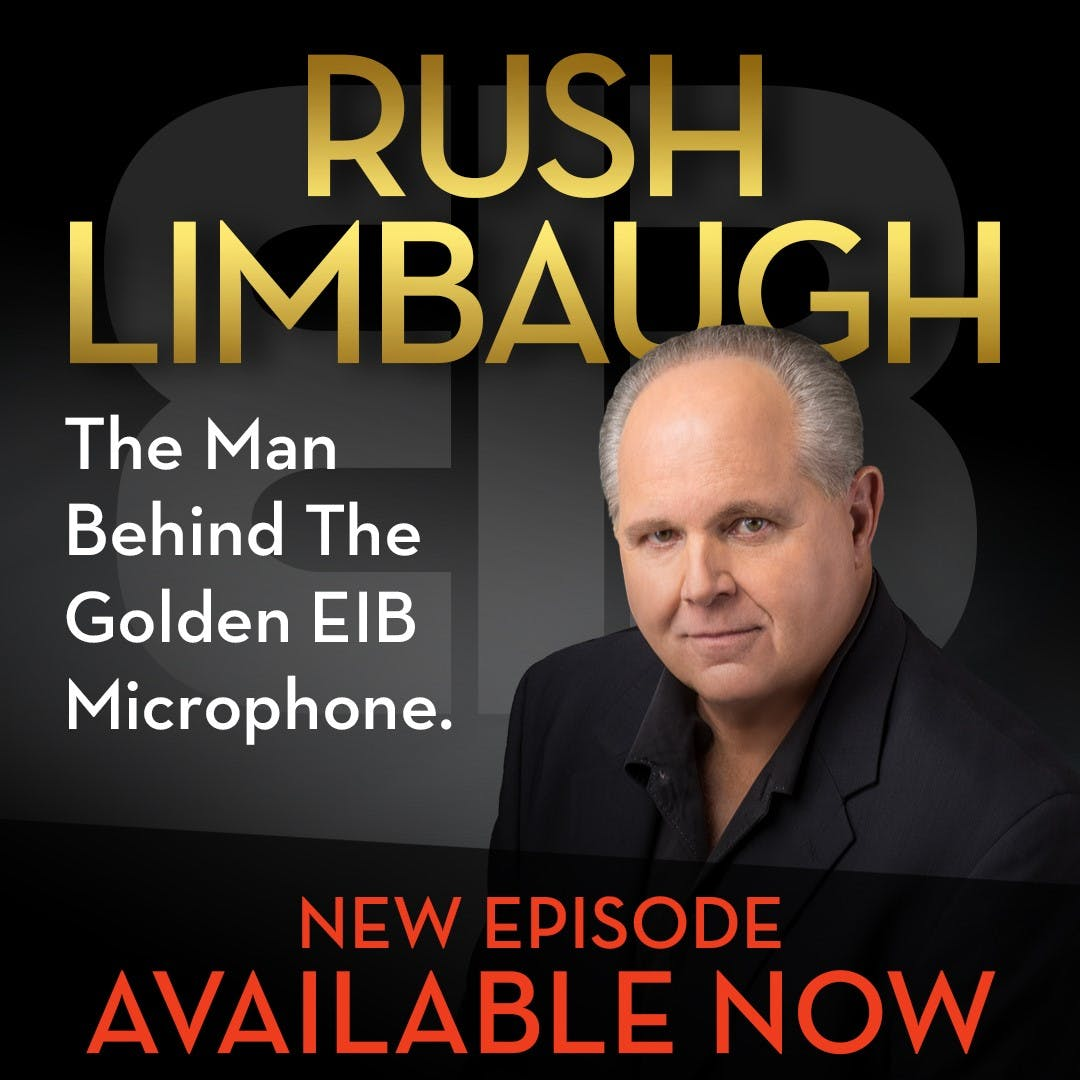 BONUS: Rush Limbaugh - The Man Behind the Golden EIB Microphone - Series Finale