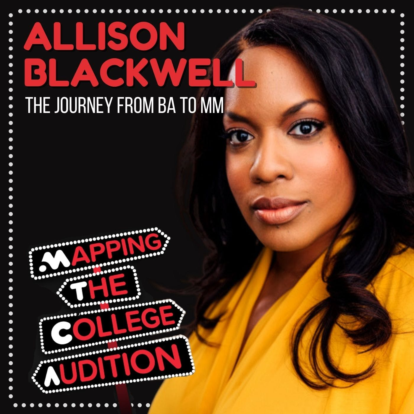 Ep. 19 (AE): Allison Blackwell (Broadway's Pretty Woman) on the Journey from a BA to a MM