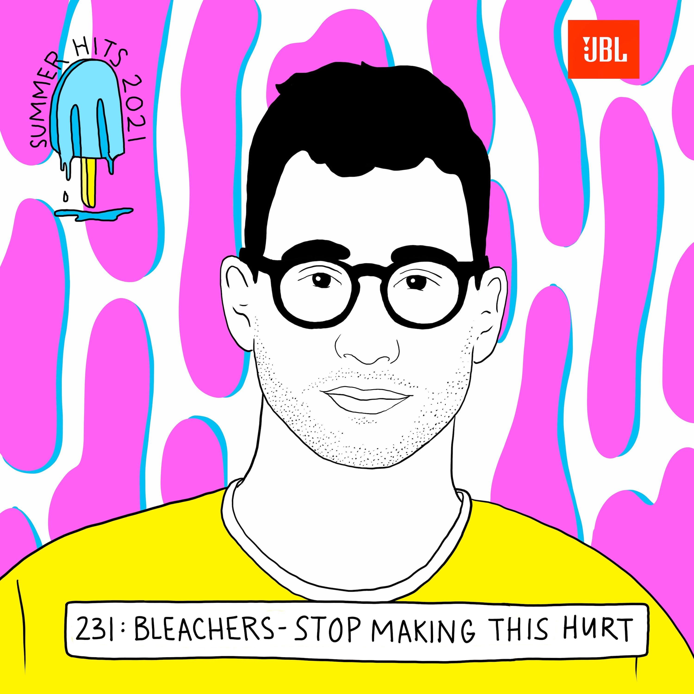 "Summer Hits: Jack Antonoff on Bleachers ""Stop Making This Hurt"""
