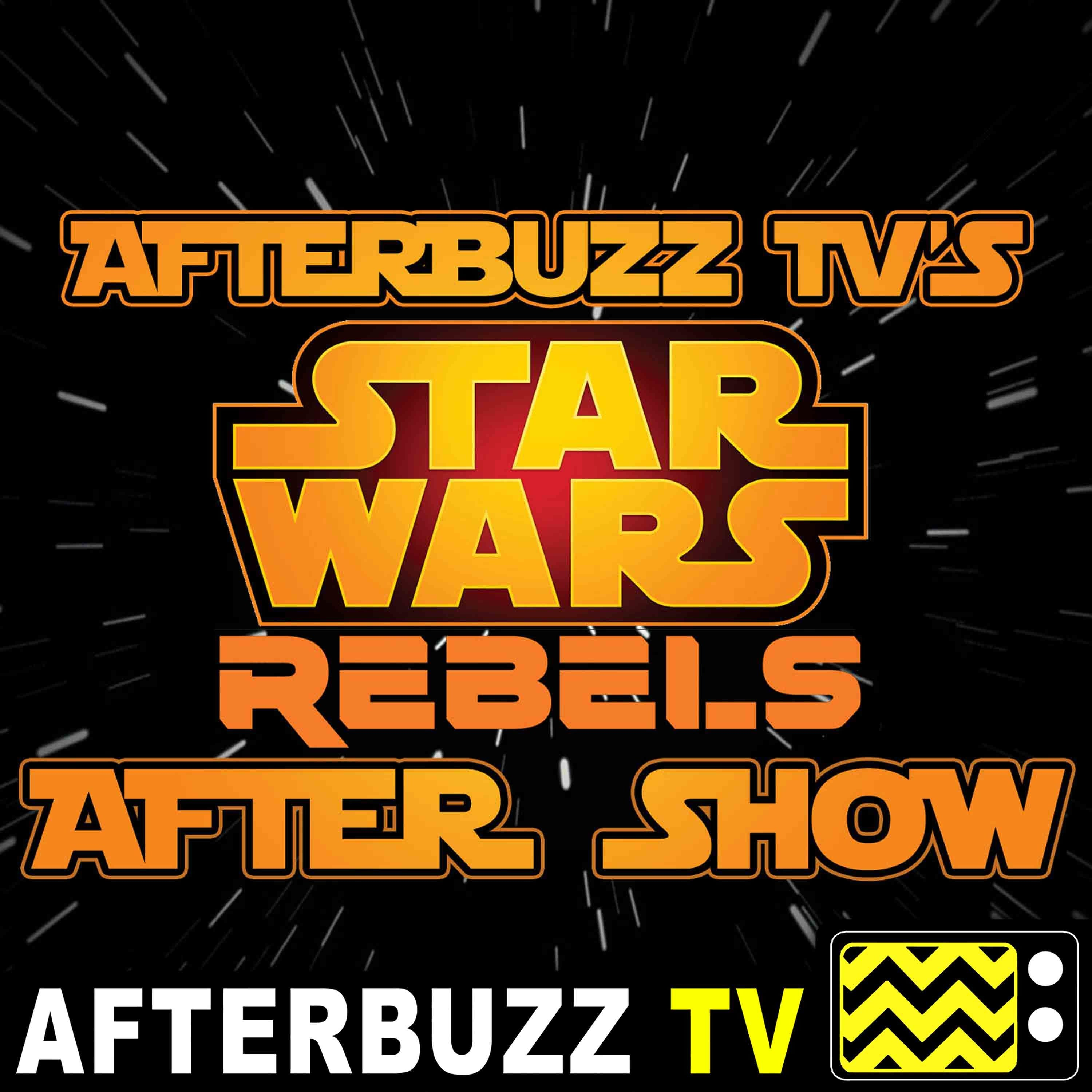 Star Wars Rebels S:4   Wolves And A Door; A World Between Worlds E:12 & E:13   AfterBuzz TV AfterShow