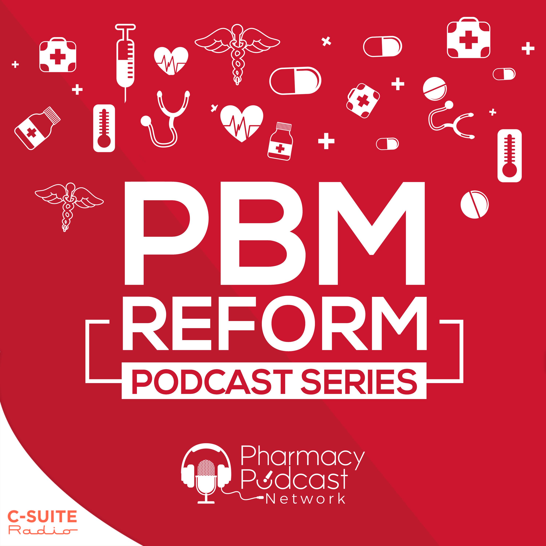 PBM Reform Podcast Series