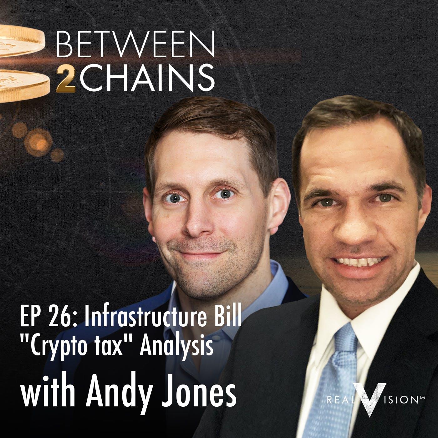 "B2C0026: Infrastructure Bill ""Crypto tax"" Analysis ( w/ Andy Jones)"