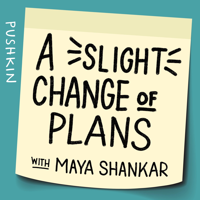 A Slight Change Of Plans