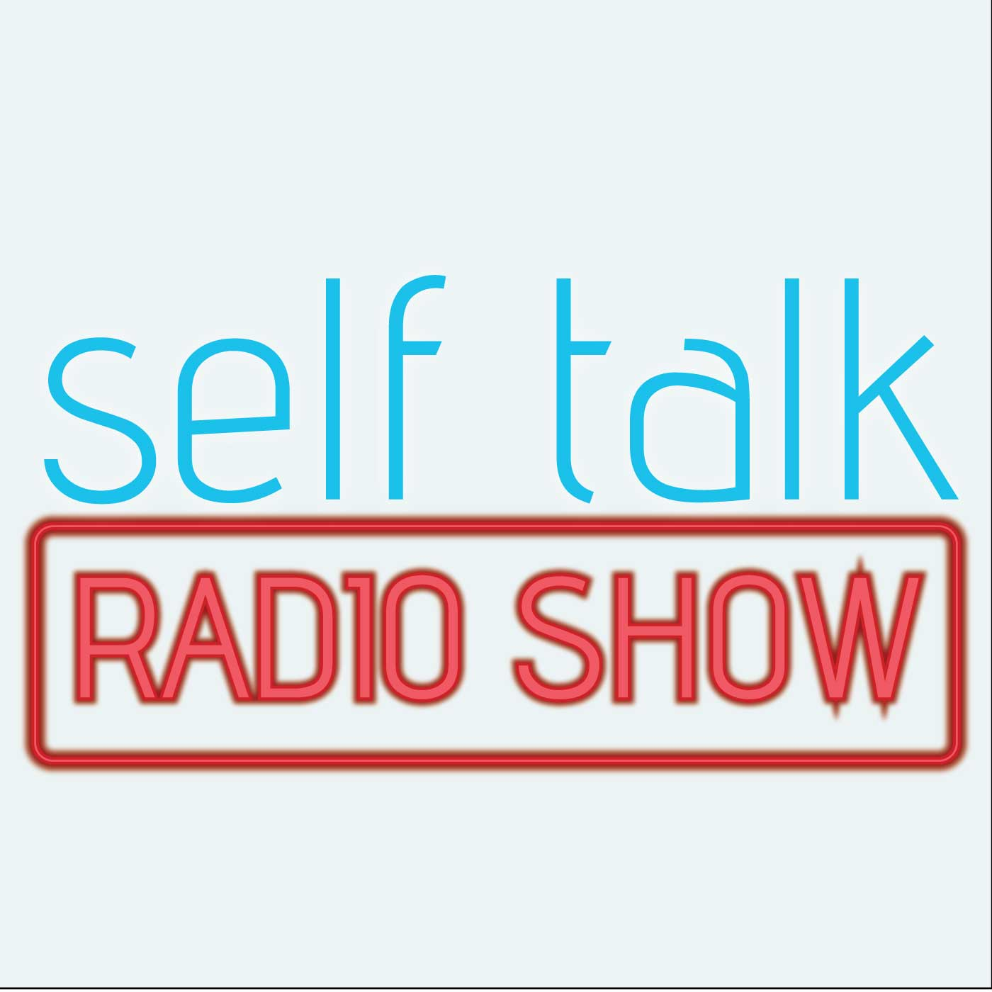 Self Talk Radio Show