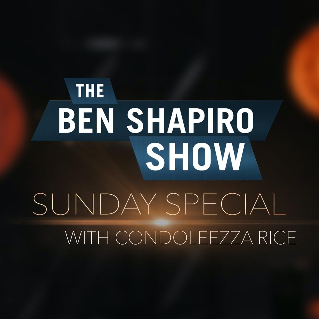 Condoleezza Rice | The Ben Shapiro Show Sunday Special Ep. 117