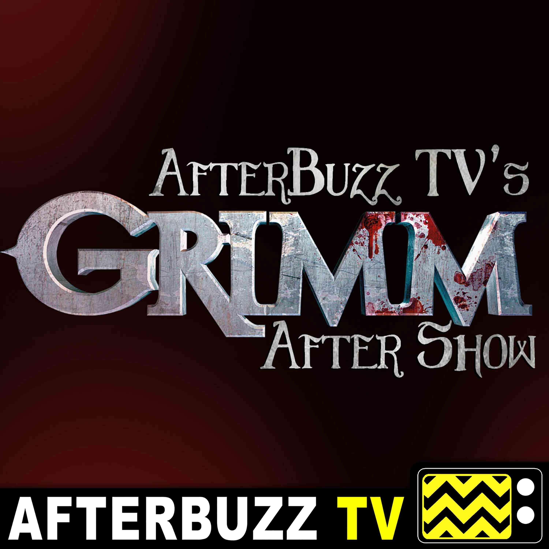 Grimm S:6 | Zerstorer Shrugged E:12 | AfterBuzz TV AfterShow