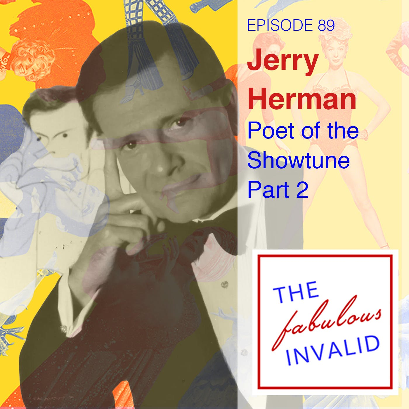 Episode 89: Jerry Herman: Poet of the Showtune, Part Two