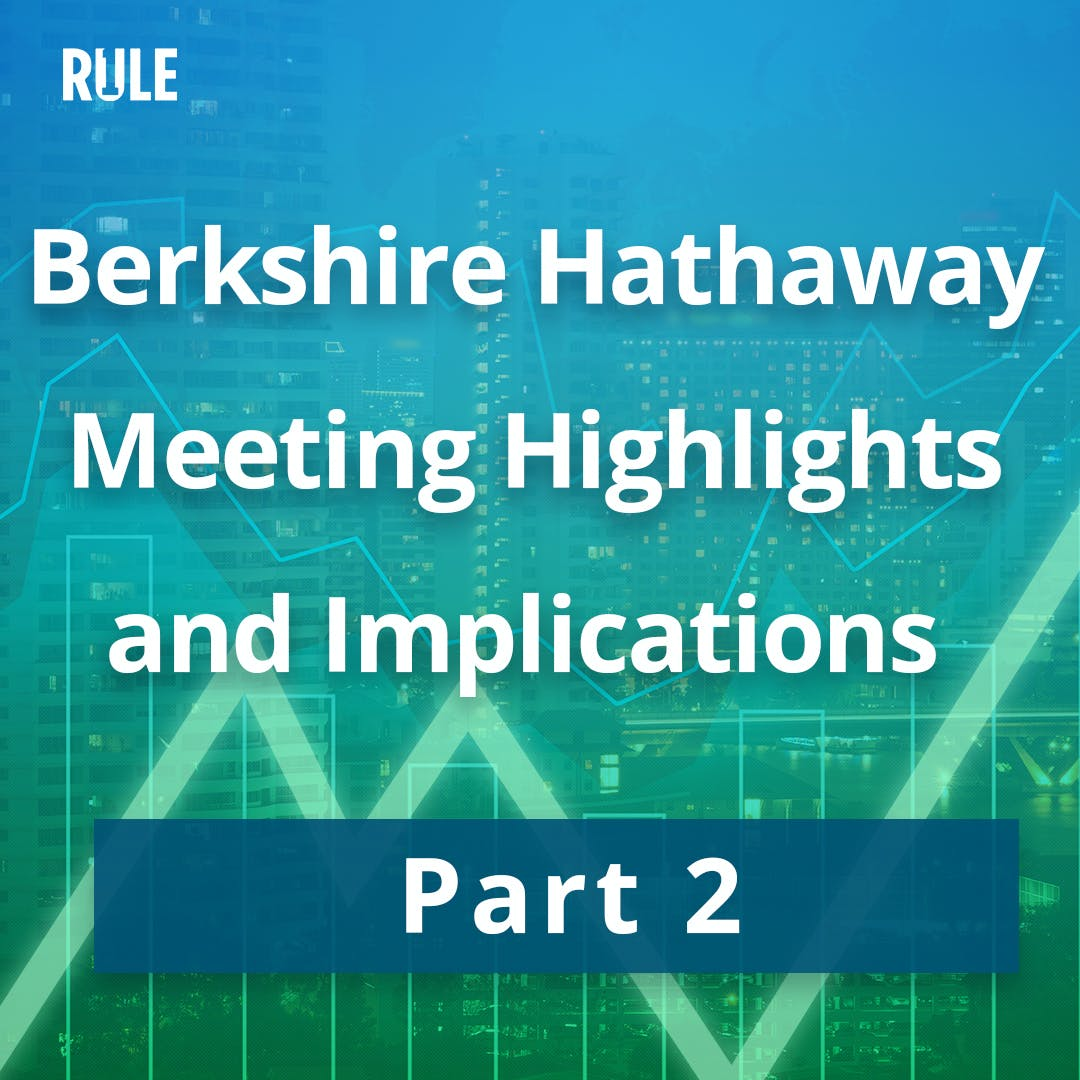 316- Berkshire Hathaway Meeting Highlights and Implications Part 2