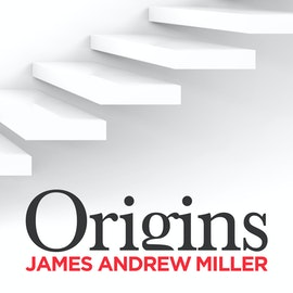 Introduction to Origins, with James Andrew Miller