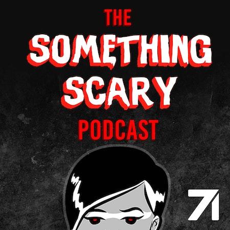 S71 something scary podcast art2k.jpg?ixlib=rails 2.1