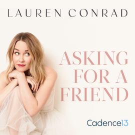 Lauren Conrad: Asking for a Friend