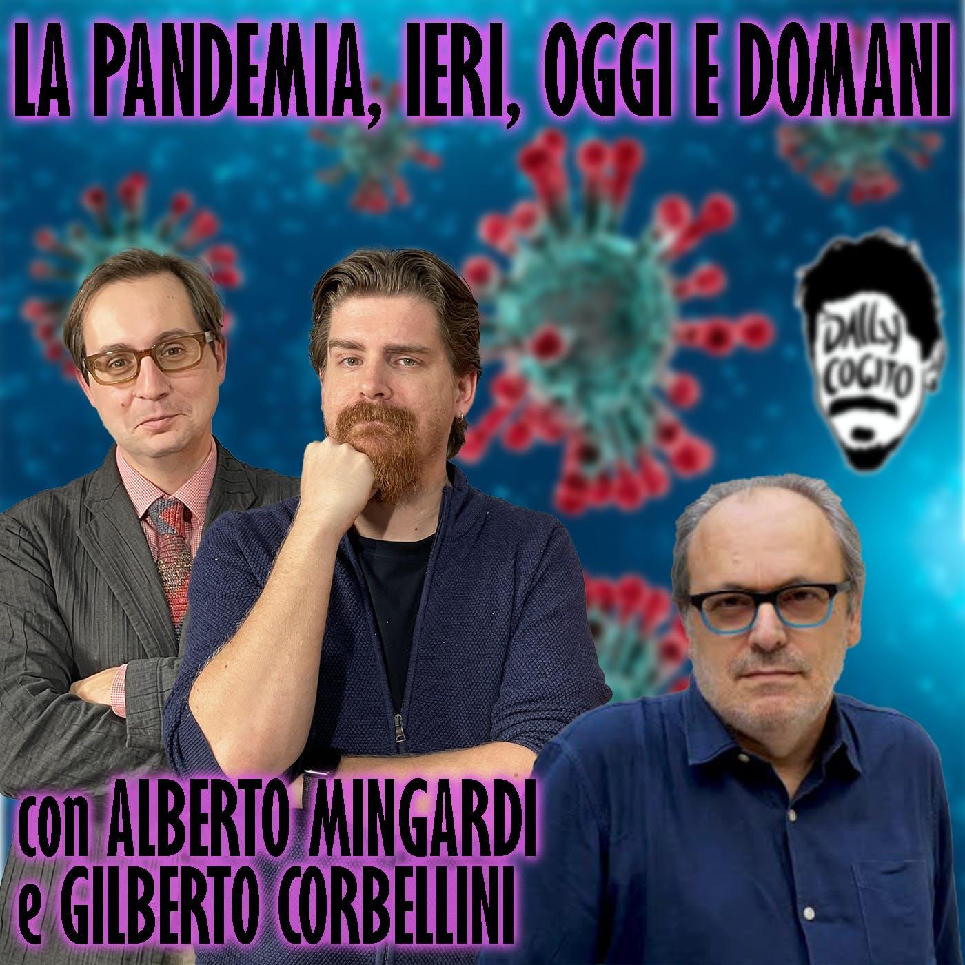 Passato, presente e futuro della Pandemia: lockdown e dintorni - con Alberto Mingardi e Gilberto Corbellini