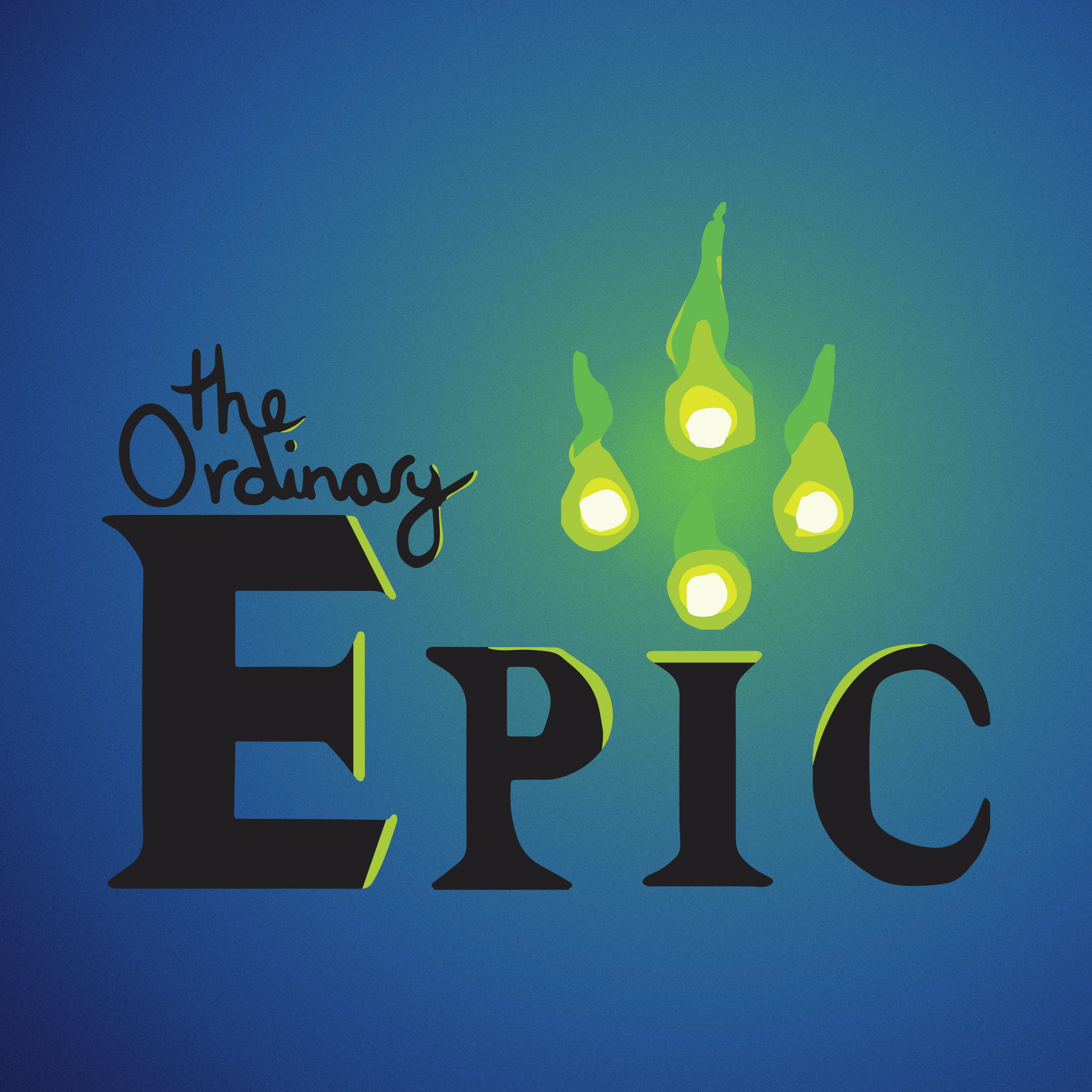 """""""    The Ordinary Epic """" Podcast"""